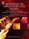 Microwave/RF Applicators and Probes for Material Heating, Sensing, and Plasma Generation (eBook): A Design Guide