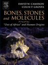 "Bones, Stones and Molecules (eBook): ""Out of Africa"" and Human Origins"
