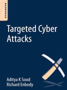 Targeted Cyber Attacks (eBook): Multi-staged Attacks Driven by Exploits and Malware