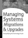 Managing Systems Migrations and Upgrades (eBook): Demystifying the Technology Puzzle