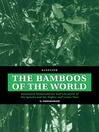 The Bamboos of the World (eBook): Annotated Nomenclature and Literature of the Species and the Higher and Lower Taxa