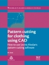 Pattern Cutting for Clothing Using CAD (eBook): How to Use Lectra Modaris Pattern Cutting Software
