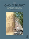 The School of Pharmacy, University of London (eBook): Medicines, Science and Society, 1842-2012