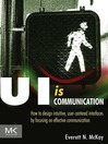 UI is Communication (eBook): How to Design Intuitive, User Centered Interfaces by Focusing on Effective Communication