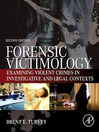 Forensic Victimology (eBook): Examining Violent Crime Victims in Investigative and Legal Contexts