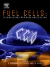 Fuel Cells (eBook): Technologies for Fuel Processing: Technologies for Fuel Processing