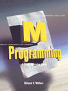 M Programming (eBook): A Comprehensive Guide: A Comprehensive Guide