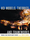 HCI Models, Theories, and Frameworks (eBook): Toward a Multidisciplinary Science