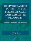 Delivery System Handbook for Personal Care and Cosmetic Products (eBook): Technology, Applications and Formulations