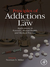 Principles of Addictions and the Law (eBook): Applications in Forensic, Mental Health, and Medical Practice