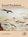 Social Predation (eBook): How Group Living Benefits Predators and Prey