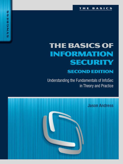 The Basics of Information Security (eBook): Understanding the Fundamentals of InfoSec in Theory and Practice