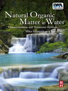 Natural Organic Matter in Water (eBook): Characterization and Treatment Methods
