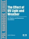 The Effect of UV Light and Weather (eBook): On Plastics and Elastomers
