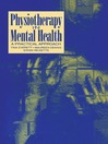 Physiotherapy in Mental Health (eBook): A Practical Approach