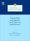 Progress in Brain Research, Volume 190 (eBook): Human Sleep and Cognition, Part II: Clinical and Applied Research