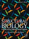 Structural Biology Using Electrons and X-rays (eBook): An Introduction for Biologists
