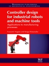 Controller Design for Industrial Robots and Machine Tools (eBook): Applications To Manufacturing Processes