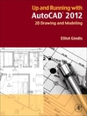 Up and Running with AutoCAD 2012 (eBook): 2D Drawing and Modeling