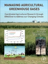 Managing Agricultural Greenhouse Gases (eBook): Coordinated Agricultural Research through GRACEnet to Address our Changing Climate