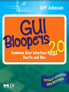 GUI Bloopers 2.0 (eBook): Common User Interface Design Don'ts and Dos