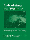 Calculating the Weather (eBook): Meteorology in the 20th Century
