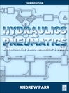 Hydraulics and Pneumatics (eBook): A technician's and engineer's guide