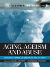 Aging, Ageism and Abuse (eBook): Moving from Awareness to Action