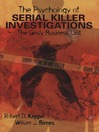 The Psychology of Serial Killer Investigations (eBook): The Grisly Business Unit