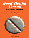 Good Health Abroad (eBook): A Traveller's Handbook