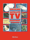 Servicing Satellite TV Equipment (eBook)