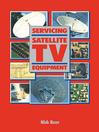Servicing Satellite TV Equipment (eBook)