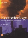 Ecotoxicology (eBook): The Study of Pollutants in Ecosystems