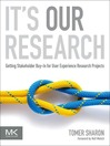 It's Our Research (eBook): Getting Stakeholder Buy-in for User Experience Research Projects