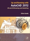 Up and Running with AutoCAD 2012 (eBook): 2D and 3D Drawing and Modeling