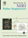 Handbook of MRI Pulse Sequences (eBook)