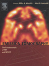 Emission Tomography (eBook): The Fundamentals of PET and SPECT