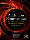 Addiction Neuroethics The Ethics of Addiction Neuroscience Research and Treatment by Adrian Carter eBook
