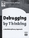 Debugging by Thinking (eBook): A Multidisciplinary Approach