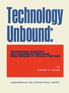 Technology Unbound (eBook): Transferring Scientific and Engineering Resources from Defense to Civilian Purposes