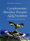 Complementary and Alternative Therapies and the Aging Population (eBook): An Evidence-Based Approach