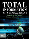Total Information Risk Management (eBook): Maximizing the Value of Data and Information Assets