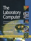 The Laboratory Computer (eBook): A Practical Guide for Physiologists and Neuroscientists