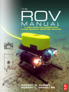 The ROV Manual (eBook): A User Guide for Observation Class Remotely Operated Vehicles