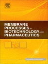 Membrane Processes in Biotechnology and Pharmaceutics (eBook)
