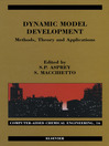Dynamic Model Development (eBook): Methods, Theory and Applications: Methods, Theory and Applications