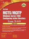 The Real MCTS/MCITP  Exam 70-640 Prep Kit (eBook): Independent and Complete Self-Paced Solutions