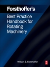 Forsthoffer's Best Practice Handbook for Rotating Machinery (eBook)