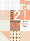 UML 2 Certification Guide (eBook): Fundamental & Intermediate Exams