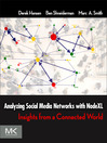 Analyzing Social Media Networks with NodeXL (eBook): Insights from a Connected World